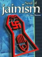 The Soul of Jainism ebook by Dr. Shiv Sharma