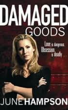 Damaged Goods ebook by June Hampson