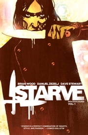 Starve Vol. 1 ebook by Brian Wood,Danijel Zezelj