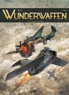 Wunderwaffen T02 - Aux portes de l'enfer eBook by Richard D. Nolane, Maza