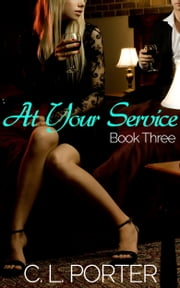 At Your Service - Book Three ebook by C. L. Porter