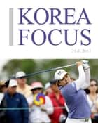 Korea Focus - August 2013 ebook by The Korea Foundation