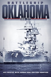 Battleship Oklahoma BB-37 ebook by Jeff Phister,Thomas Hone,Paul Goodyear