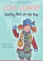 Gooney Bird on the Map ebook by Lois Lowry, Middy Thomas