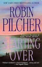 Starting Over ebook by Robin Pilcher