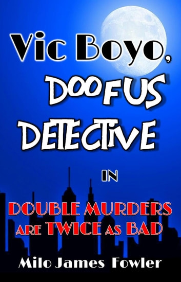 Double Murders are Twice as Bad ebook by Milo James Fowler