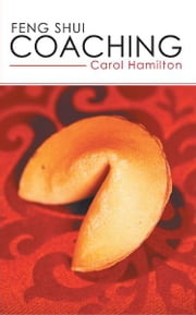 Feng Shui Coaching ebook by Carol Hamilton