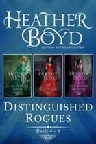 Distinguished Rogues Books 4-6 ebook by Heather Boyd