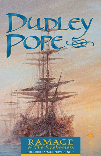 Ramage & the Freebooters ebook by Dudley Pope