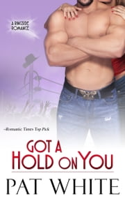 Got a Hold on You ebook by Pat White