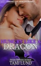 Hungry Like A Dragon ebook by