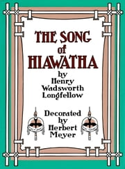 The Song of Hiawatha ebook by Henry Wadsworth Longfellow,Herbert Meyer