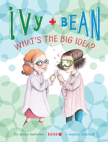 Ivy and bean book 7 ebook by annie barrows 9780811879767 ivy and bean book 7 whats the big idea ebook by annie fandeluxe Images