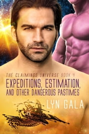 Expedition, Estimation, and Other Dangerous Pastimes - Claimings, #4 電子書 by Lyn Gala