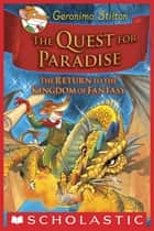 Geronimo Stilton and the Kingdom of Fantasy #2: The Quest for Paradise ebook by
