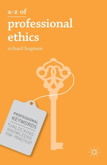 A z of professional ethics ebook by richard hugman 9781137231703 a z of professional ethics essential ideas for the caring professions ebook by richard hugman fandeluxe Choice Image