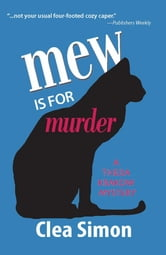 Mew is for Murder - A Theda Krakow Mystery ebook by Clea Simon