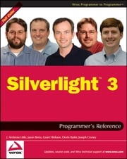 Silverlight 3 Programmer's Reference ebook by J. Ambrose Little,Jason Beres,Grant Hinkson,Devin Rader,Joe Croney