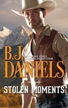Stolen Moments (Mills & Boon M&B) ebook by B.J. Daniels