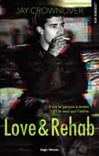 Love & Rehab ebook by Jay Crownover, Ariane Maksioutine