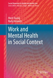 Work and Mental Health in Social Context ebook by Mark Tausig,Rudy Fenwick