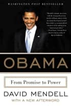 Obama - From Promise to Power ebook by David Mendell
