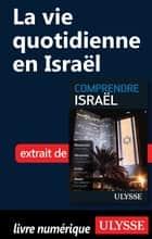 La vie quotidienne en Israël ebook by Elias Levy