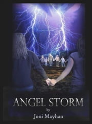 Angel Storm (Angels of Ember Book 3) ebook by Joni Mayhan