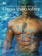 The Nymph King ebook by Gena Showalter