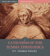 Catechism of the Summa Theologica of St. Thomas Aquinas ebook by R. P. Thomas Pègues