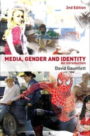 Media, Gender and Identity: An Introduction ebook by Gauntlett, David