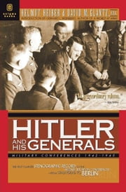 Hitler and His Generals: Military Conferences 1942-1945 ebook by Helmut