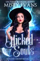 Wicked Souls - Witches Anonymous, Step 3 ebook by Misty Evans