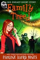 Family Treed - A Big Uneasy Short Story ebook by Pauline Baird Jones