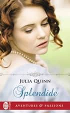 Splendide eBook by Julia Quinn, Catherine Berthet