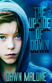 The Upside of Down ebook by Dawn Malone