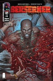 Berserker #3 (of 6) ebook by Rick Loverd, Jeremy Haun, Dave McCaig, Troy Peteri, Rob Levin, Dale Keown