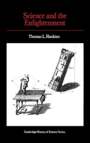 Science and the Enlightenment ebook by Thomas L. Hankins