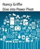 Dive into Power Pivot ebook by Nancy Griffin