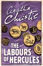 The Labours of Hercules (Poirot) ebook by Agatha Christie