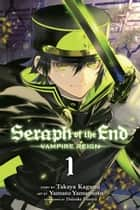 Seraph of the End, Vol. 1 ebook by Takaya Kagami