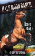 Rodeo Rocky - Book 2 ebook by Jenny Oldfield