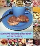 Ultimate Sweets Cookbook ebook by Beth Price