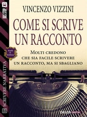 Come si scrive un racconto ebook by Kobo.Web.Store.Products.Fields.ContributorFieldViewModel