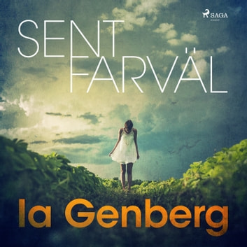 Sent farväl audiobook by Ia Genberg