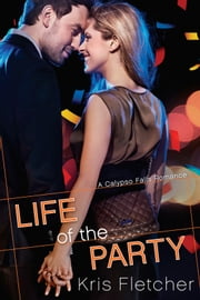 Life of the Party ebook by Kris Fletcher