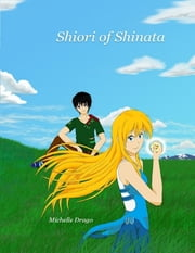 Shiori of Shinata ebook by Michelle Drago