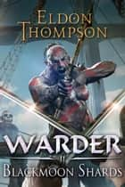 The Blackmoon Shards ebook by Eldon Thompson