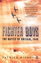 Fighter Boys ebook by Patrick Bishop