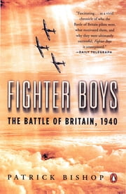 Fighter Boys - The Battle of Britain, 1940 ebook by Patrick Bishop
